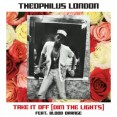 Theophilus London Take It Off Artwork