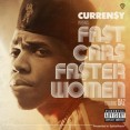 Fast Cars Faster Women Artwork Curren$y