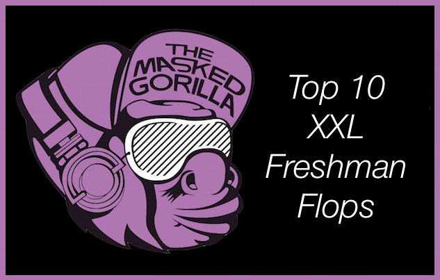 Top 10 XXL Freshman Flops