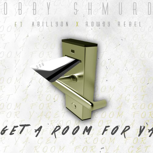 Bobby-Shmurda-Get-A-Room-For-Ya-ft-Rowdy-Rebel-Abillyon-Artwork