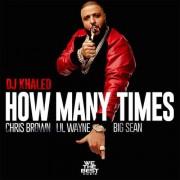 dj-khaled-how-many-times-chris-brown-lil-wayne-big-sean